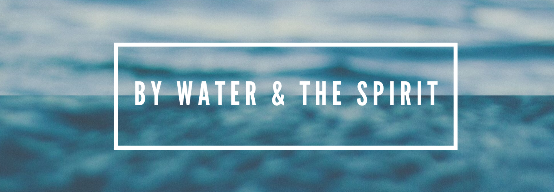 Water & The Spirit