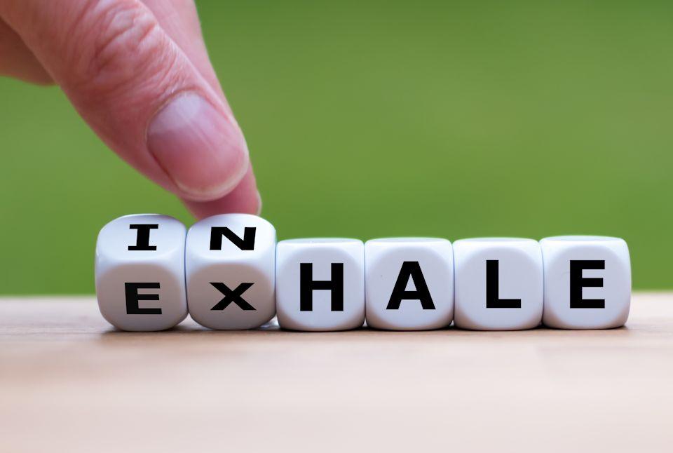 Inhale. Exhale. Breathe.